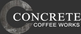 CONCRETE COFFEE WORKS
